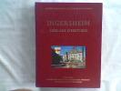 Au pied de son vignoble, Ingersheim 2000 ans d'histoire. Société d'Histoire et de Culture d'Ingersheim