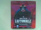 Le grand livre de l'Automobile. L'histoire de toutes les marques du monde. De Delamare-Deboutteville à la voiture de demain. RUIZ Marco (et autres)