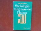 Sociologie religieuse de l'Islam. Préliminaires. CHARNAY Jean-Paul