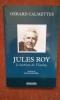 Jules Roy, le barbare de Vézelay. CALMETTES Gérard