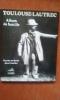 Toulouse-Lautrec. Album de famille. RODAT Charles de - CAZELLES Jean