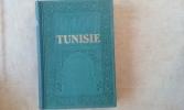 Tunisie. GUERNIER Eugène - FROMENT-GUIEYSSE G. (sous la direction de)