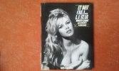 Et Dieu créa la star - Brigitte Bardot. Photographiée par Sam Levin. BOYER Raymond