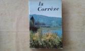 La Corrèze . QUEUILLE Henri (présenté par)