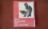 Actes du Colloque 1972 sur l'esclavage . LEVI Mario Attilio (avant-propos de )