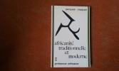 Africanité traditionnelle et moderne . MAQUET Jacques