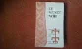 Le Monde Noir . MONOD Théodore (dirigé par)