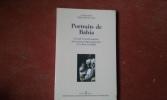 Portraits de Bahia - Travail et modernisation dans quatre régions agricoles d'un Etat du Brésil . RIVIERE d'ARC Hélène (coordination de)