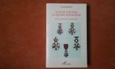 Il était une fois la Légion d'Honneur - De la croix des braves au ruban rouge . BESSIERE André
