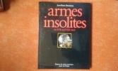 Armes insolites du XVIe au XVIIIe siècle . REVERSEAU Jean-Pierre