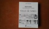 Histoire civile, ecclésiastique et littéraire de la ville de Nîmes - Tome VII . MENARD Léon