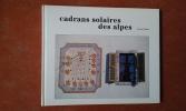 Cadrans solaires des Alpes . PUTELAT Pierre - GAGNAIRE Paul