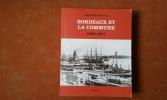 Bordeaux et la Commune 1870-1871 - Mouvement ouvrier et idéologie républicaine au moment de la Commune de Paris . GIRAULT Jacques