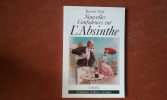 Nouvelles confidences sur l'Absinthe . NOËL Benoît