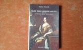 Marie de la Grange d'Arquien 1641-1716 - Une Nivernaise règne sur Varsovie et Rome . VERNERET Hubert