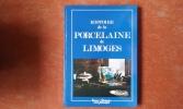Histoire de la Porcelaine de Limoges . Collectif