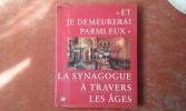 """""""Et je demeurerai parmi eux"""" - La synagoque à travers les âges . ASSIS Yom-Tov - FOLBERG Neil"""