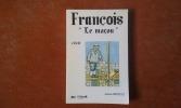 """François """"le maçon"""" . BERDUCAT Jeanine"""