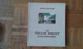 Le Vieux Brest et ses cartes postales . FOUCHER Jean - THOMAS Georges-Michel