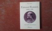 """Edmond Rostand, une vie. """"Une famille extraordinaire"""" . ESPIL Pierre"""