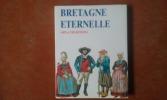 Bretagne éternelle. Arts et traditions . PAIMPONT Bernadette de