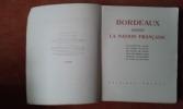 Bordeaux dans la Nation Française . MAURIAC François - WELLES Jacques d' -  LHERITIER Michel - LAMAIGNERE Gabriel - MASSON André - AUSSARESSE M. F. - ...