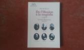 De l'illusion à la tragédie - La France et la question arménienne de 1894 à 1908  (des massacres hamidiens jusqu'à la révolution jeune-turque) . ...