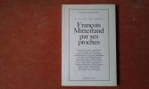 Le Cercle des intimes. François Mitterrand par ses proches . LANG Caroline (présenté par)