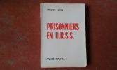Prisonniers en U.R.S.S. . CISAY Michel