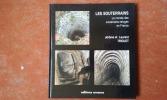 Les souterrains - Le monde des souterrains-refuges en France . TRIOLET Jérôme et Laurent