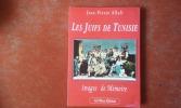 Les Juifs de Tunisie - Images de Mémoire . ALLALI Jean-Pierre