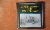 Architecture en Boulonnais - Richesses artistiques des cantons de Samer et Outreau . Collectif