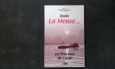 Toute la Meuse… en Province de Liège . Collectif Régional Liégeois / Amis de la Nature (C.R.L.A.N.) - MICHEL Fernand (textes recueillis et présentés ...