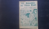 Les Dernières du Vieux Port racontées sur scène par Georges Goudon et Charles Leclère . GOUDON Georges - LECLERE Charles