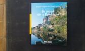 En canoë sur la Dordogne . DURGEON Brigitte - FEIGNE Claude