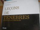 LECONS DE TENEBRES - RESISTANTS ET DEPORTES. [MANSON JEAN] F.N.D.I.R./ U.N.A.D.I.F.