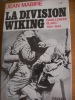 LA DIVISION WIKING DANS L'ENFER BLANC 1941-1943. MABIRE JEAN