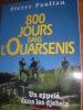 800 JOURS DANS L'OUARSENIS - UN APPELE DANS LES DJEBELS. PAULIAN PIERRE