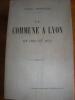 LA COMMUNE A LYON EN 1870 ET 1871. ANDRIEUX LOUIS