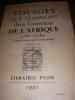 VOYAGES DE F. LE VAILLANT DANS L'INTERIEUR DE L'AFRIQUE  1781-1785 (2 TOMES). LE VAILLANT F.