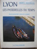 LYON-LES PASSERELLES DU TEMPS. MERINDOL PIERRE-GAMBIER GERALD