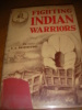 FIGHTING INDIAN WARRIORS- TRUE TALES OF THE WILD FRONTIERS. BRININSTOOL E.A.