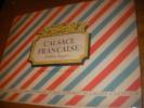 L'ALSACE FRANCAISE- HISTOIRE IMAGEE.