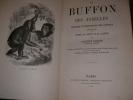 LE BUFFON DES FAMILLES- HISTOIRE ET DESCRIPTION DES ANIMAUX EXTRAITES DES OEUVRES DE BUFFON ET DE LACEPEDE. (DUBOIS AUGUSTE]- BUFFON