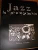 JAZZ LA PHOTOGRAPHIE. LATXAGUE ROBERT
