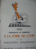 A LA FOIRE DE LYON ET LES INDUSTRIES REGIONALES 1949. COMMERCE ET INDUSTRIE-COLLECTIF