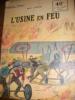 L'USINE EN FEU. [COLLECTION PATRIE]- D'ORCINES HENRI