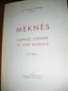 MEKNES CAPITALE D'EMPIRE ET CITE MARIALE. GOUDAL ANASTASE (R.P.)