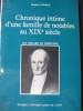 CHRONIQUE INTIME D'UNE FAMILLE DE NOTABLES AU XIX°SIECLE LES ODOARD DE MERCUROL. GEORGE RAMBERT