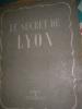 LE SECRET DE LYON. COLLECTIF